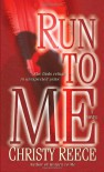 Run to Me - Christy Reece