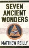 Seven Ancient Wonders - Matthew Reilly
