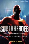 A Brief Guide to Superheroes - Brian J. Robb