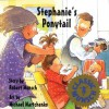 Stephanie's Ponytail (Classic Munsch) - Robert Munsch, Michael Martchenko