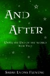 And After (Until the End of the World, Book 2) - Sarah Lyons Fleming