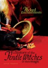 Wicked Enchantments: The Pendle Witches and Their Magic - Joyce Froome