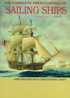 The Complete Encyclopedia of Sailing Ships: 2000 BC - 2006 AD - John Batchelor, Christopher Chant