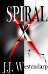 Spiral X  - J.J. Westendarp, Jenna Huffman