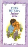 Amber Wine (Silhouette Romance, #138) - Fran Wilson
