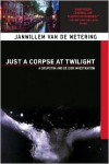 Just a Corpse at Twilight - Janwillem van de Wetering
