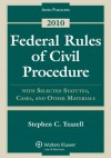 Federal Rules Civil Procedure with Select Statutes & Material 2010 - Stephen C. Yeazell