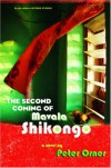 The Second Coming of Mavala Shikongo - Peter Orner