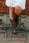 Throwaway - Heather Huffman