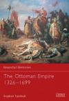 The Ottoman Empire 1326-1699 - Stephen Turnbull, Stephen Tumbull