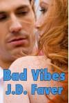 Bad Vibes - J.D. Faver