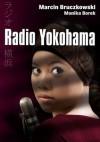 Radio Yokohama - Marcin Bruczkowski, Monika Borek