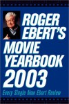 Roger Ebert's Movie Yearbook 2003 - Roger Ebert