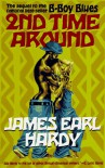 2nd Time Around (A B-Boy Blues Novel #2) - James Earl Hardy