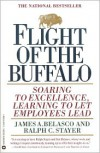 Flight of the Buffalo: Soaring to Excellence, Learning to Let Employees Lead - James A. Belasco, Ralph C. Stayer