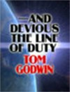 And Devious the Line of Duty - Tom Godwin