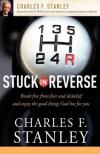 Stuck in Reverse - Charles F. Stanley