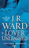 Lover Unleashed (Black Dagger Brotherhood, Book 9) - J.R. Ward