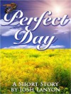 Perfect Day - Josh Lanyon