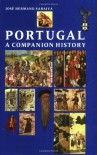 Portugal: A Companion History (Aspects of Portugal S.) - Jose Hermano Saraiva