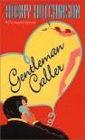 Gentleman Caller - Bobby Hutchinson