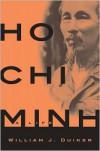 Ho Chi Minh - William J. Duiker