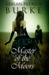 Master of the Moors - Kealan Patrick Burke