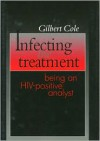 Infecting the Treatment - Gilbert Cole