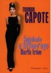 Śniadanie u Tiffany'ego. Harfa traw - Truman Capote