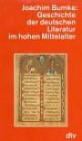 Geschichte der deutschen Literatur im hohen Mittelalter - Joachim Bumke
