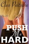 Push Me Hard (Take Me Hard #4) - Cleo Peitsche