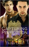Capturing Perfection - Trina Lane