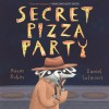 Secret Pizza Party - Adam Rubin, Daniel Salmieri