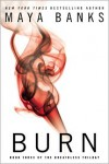 Burn (The Breathless Trilogy #3) - Maya Banks