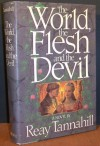 World, the Flesh & the Devil - Reay Tannahill