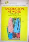 Paddington at Work - Michael Bond, Peggy Fortnum