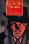 Detective Stories (Story Library) - Philip Pullman