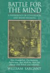 Battle for the Mind: A Physiology of Conversion and Brain-Washing - William Sargant