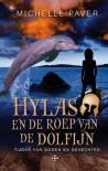 Hylas en de roep van de dolfijn (Tijden van Goden en Gevechten, #1) - Michelle Paver, Ellis Post Uiterweer