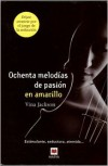 Ochenta melodías de pasión en amarillo (Ochenta melodías, #1) - Vina Jackson