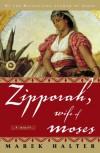 Zipporah, Wife of Moses - Marek Halter