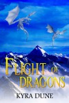 Flight of Dragons - Kyra Dune