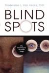 Blind Spots: Why Smart People Do Dumb Things - Madeleine L. Van Hecke