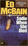Sadie When She Died (87th Precinct, #26) - Ed McBain