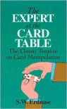 The Expert at the Card Table: The Classic Treatise on Card Manipulation - S. W. Erdnase,  M. D. Smith (Illustrator),  Foreword by Martin Gardner