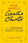 The Tuesday Night Club: A Miss Marple Short Story - Agatha Christie
