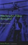 Hitchcock's Films Revisited - Robin Paul Wood