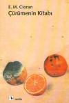 Çürümenin Kitabı - Emil Cioran, Haldun Bayrı