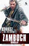 Koniasz. Wilk samotnik, t.1 - Miroslav Žamboch