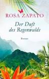 Der Duft des Regenwalds - Rosa Zapato